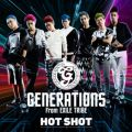 シングル - HOT SHOT / GENERATIONS from EXILE TRIBE