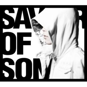 SAVIOR OF SONG(feat.MY FIRST STORY) / ナノ feat.MY FIRST STORY