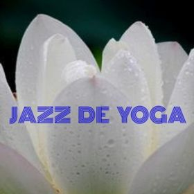 アルバム - JAZZ DE YOGA ・・・YOGAで聴くJAZZ / Various Artists