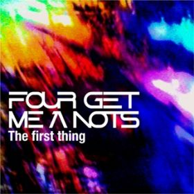 The first thing / FOUR GET ME A NOTS