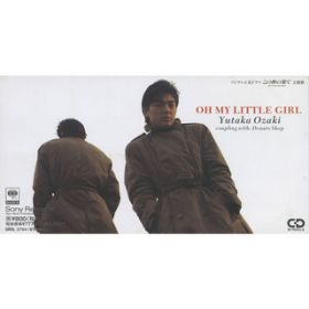 OH MY LITTLE GIRL / 尾崎 豊