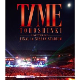 """O"" -正・反・合/東方神起 LIVE TOUR 2013 〜TIME〜FINAL in NISSAN STADIUM / 東方神起"