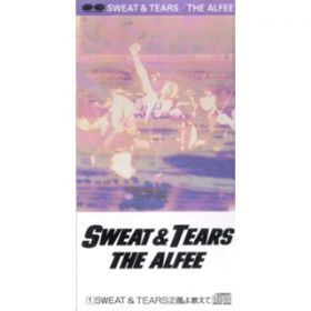 SWEAT&TEARS / THE ALFEE