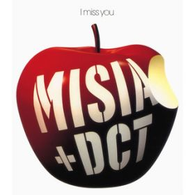 I miss you〜時を越えて〜 / MISIA+DCT