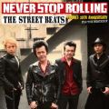 アルバム - NEVER STOP ROLLING / THE STREET BEATS