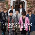 シングル - NEVER LET YOU GO / GENERATIONS from EXILE TRIBE