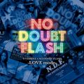 アルバム - セツ泣きBEST×NO DOUBT FLASH -love mode- / NO DOUBT FLASH