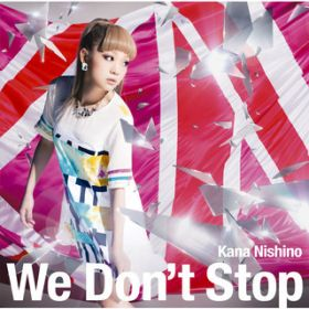 We Don't Stop / 西野 カナ