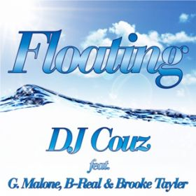 Floating (feat. G. Malone, B-Real & Brooke Tayler) / DJ Couz