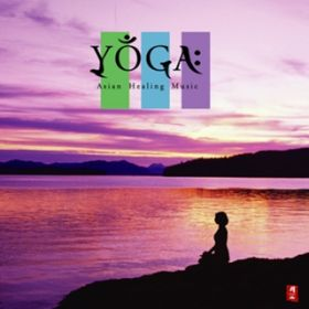 アルバム - Yoga: Asian Healing Music / Various Artists