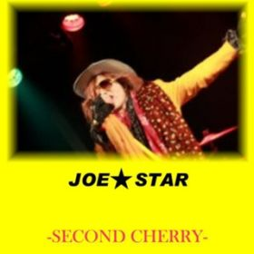 SECOND CHERRY / JOE★STAR