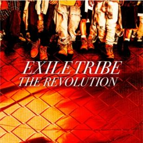 THE REVOLUTION / EXILE TRIBE