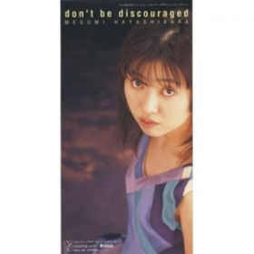don't be discouraged(OFF VOCAL VERSION) / 林原めぐみ