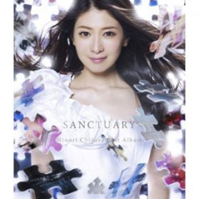 SANCTUARY 〜Minori Chihara Best Album〜 / 茅原実里
