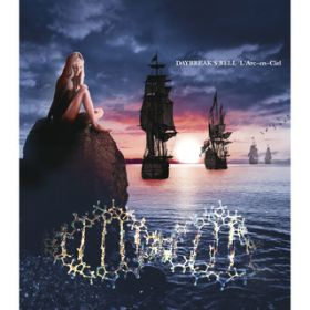 DAYBREAK'S BELL(hydeless version) / L'Arc〜en〜Ciel