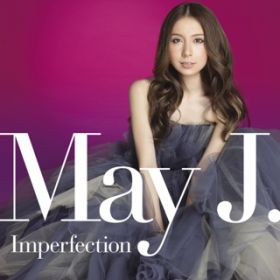 アルバム - Imperfection / May J.