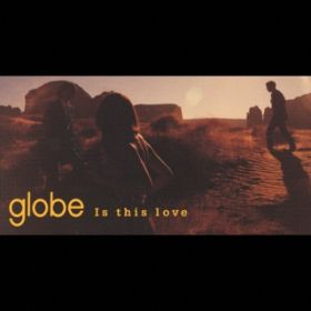 Is this love(CLUB BOURBON MIX) / globe