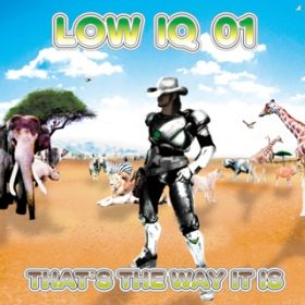 アルバム - THAT'S THE WAY IT IS / LOW IQ 01