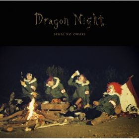 Dragon Night / SEKAI NO OWARI
