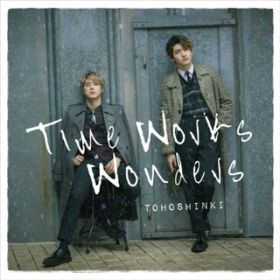 Time Works Wonders / 東方神起