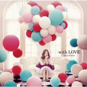 Love Is All We Need / 西野 カナ