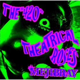 "THE""420""THEATRICAL ROSES(通常盤) / MEJIBRAY"