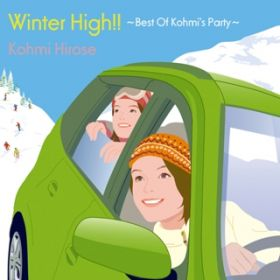 Winter High!! 〜Best Of Kohmi's Party〜 / 広瀬 香美