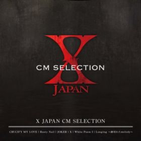 X JAPAN CM SELECTION / X JAPAN