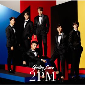 Guilty Love / 2PM