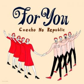 For You / Czecho No Republic