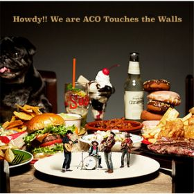 Howdy!! We are ACO Touches the Walls / NICO Touches the Walls