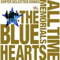 THE BLUE HEARTS 30th ANNIVERSARY ALL TIME MEMORIALS 〜SUPER SELECTED SONGS〜 disc1メルダック盤