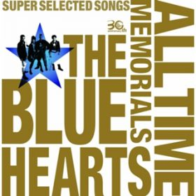 THE BLUE HEARTS 30th ANNIVERSARY ALL TIME MEMORIALS 〜SUPER SELECTED SONGS〜 disc1メルダック盤 / THE BLUE HEARTS