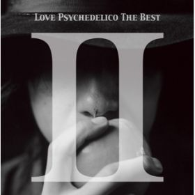 LOVE PSYCHEDELICO THE BEST II / LOVE PSYCHEDELICO