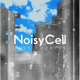 Last Theater / NoisyCell