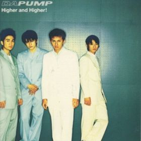 Higher and Higher ! / DA PUMP