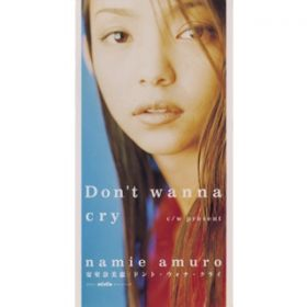 Don't wanna cry / 安室奈美恵