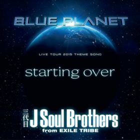 starting over / 三代目 J Soul Brothers from EXILE TRIBE
