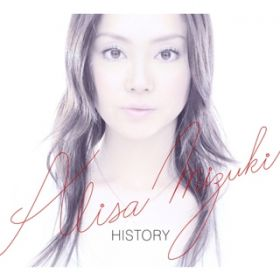HISTORY〜ALISA MIZUKI COMPLETE SINGLE COLLECTION〜 / 観月ありさ