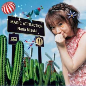 MAGIC ATTRACTION / 水樹奈々