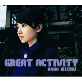 GREAT ACTIVITY / 水樹奈々