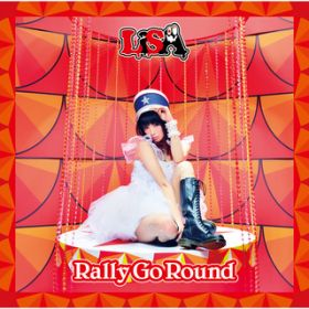 Rally Go Round / LiSA