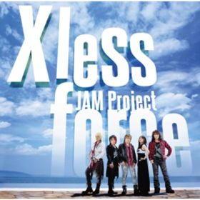 X less force / JAM Project