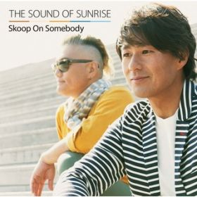 アルバム - THE SOUND OF SUNRISE / Skoop On Somebody