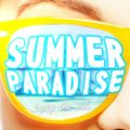 SUMMER PARADISE -enjoy the ride-