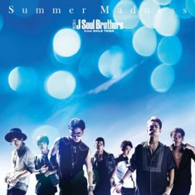 Summer Madness(PKCZ Remix) / 三代目 J Soul Brothers from EXILE TRIBE