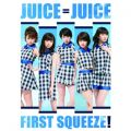 アルバム - First Squeeze! / Juice=Juice
