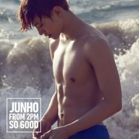 SO GOOD / JUNHO (From 2PM)
