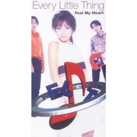 Feel My Heart (Instrumental) / Every Little Thing