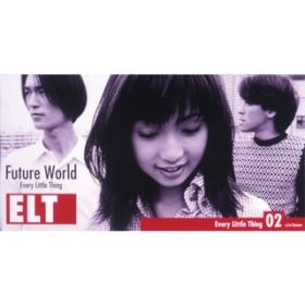 Future World / Every Little Thing
